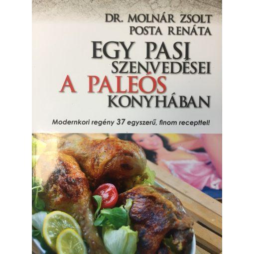 Dr. Molnár Zsolt-Posta Renáta: Egy pasi szenvedései a paleós konyhában