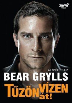 Bear Grylls: Tűzön-vízen át!
