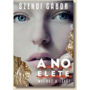 Szendi Gábor: A nő élete