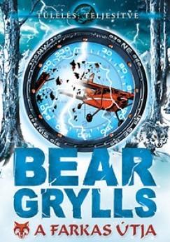 Bear Grylls: A farkas útja