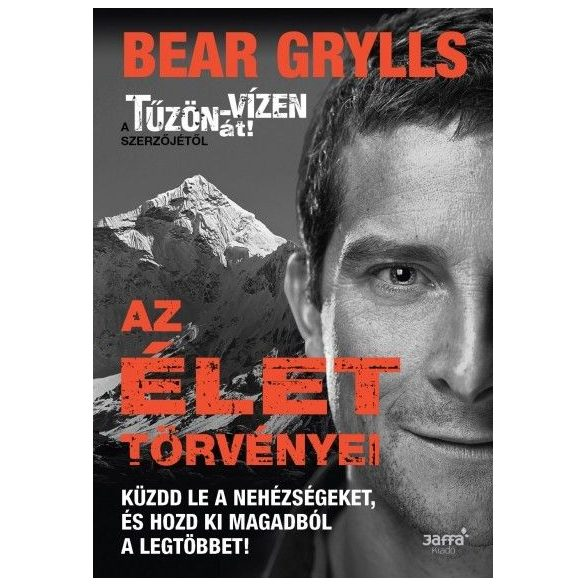 Bear Grylls: Az élet törvényei