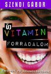Szendi Gábor: Új vitaminforradalom