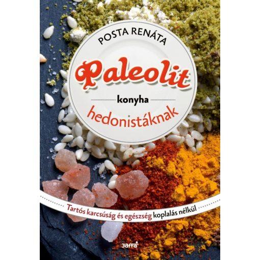 Posta Renáta: Paleolit konyha hedonistáknak
