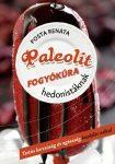 Posta Renáta: Paleolit fogyókúra hedonistáknak