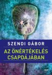 Szendi Gábor: Az önértékelés csapdájában