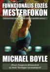 Michael Boyle: Funkcionális edzés mesterfokon