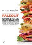 Posta Renáta: Paleolit gyorsételek hedonistáknak