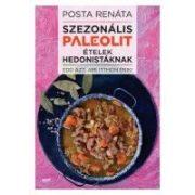 Posta Renáta: Szezonális paleolit ételek hedonistáknak