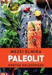 Mezei Elmira: Paleolit konyha haladóknak
