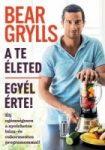 Bear Grylls: A te életed - Egyél érte!