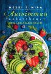 Mezei Elmira: Autoimmun szakácskönyv