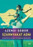 Szendi Gábor: Szárnyakat adni