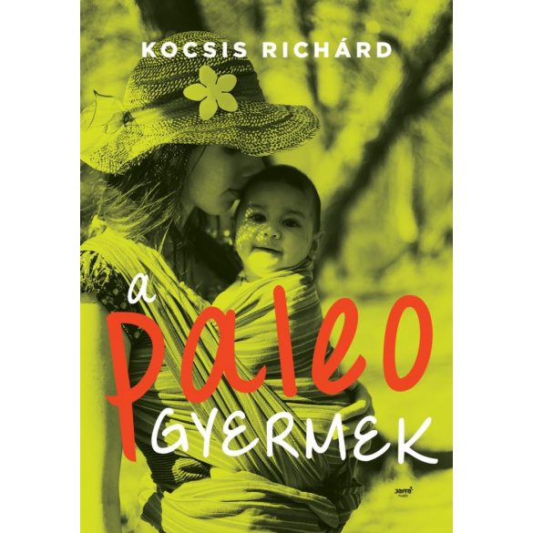 Kocsis Richárd: A paleo gyermek