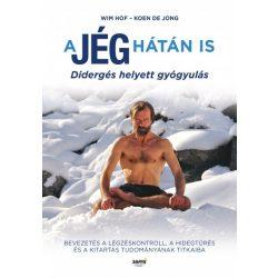 Wim Hof, Koen De Jong : A jég hátán is