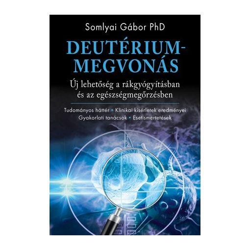 Somlyai Gábor PhD: Deutériummegvonás