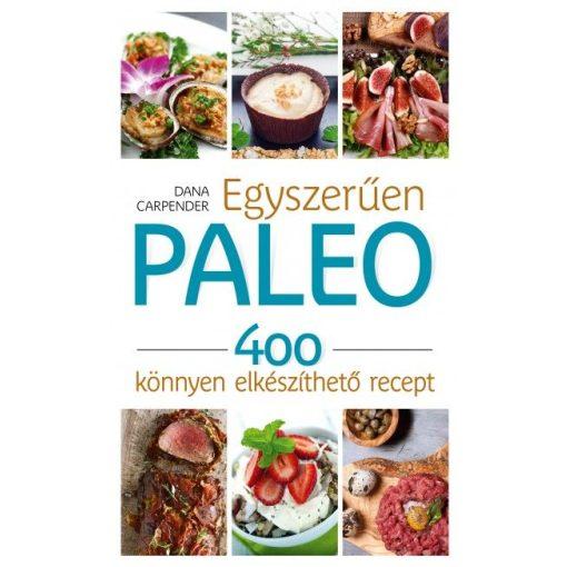 Carpender: Egyszerűen paleo - 400 recept