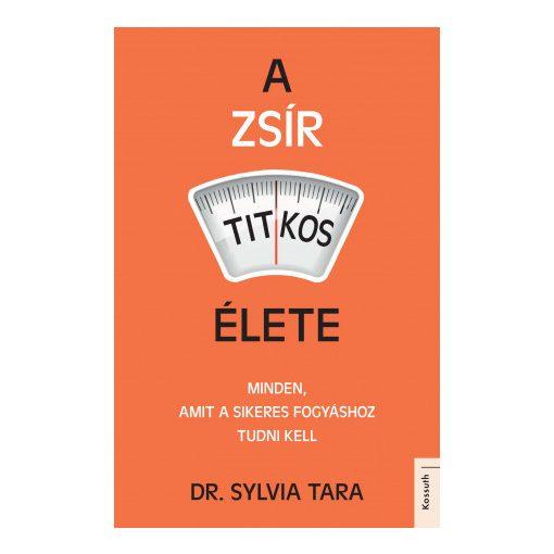 Dr. Sylvia Tara: A zsír titkos élete