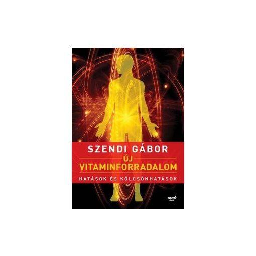 Szendi Gábor: Új vitaminforradalom, bővített kiadás