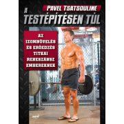 Pavel Tsatsouline: A testépítésen túl
