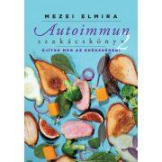 Mezei Elmira: Autoimmun szakácskönyv 2