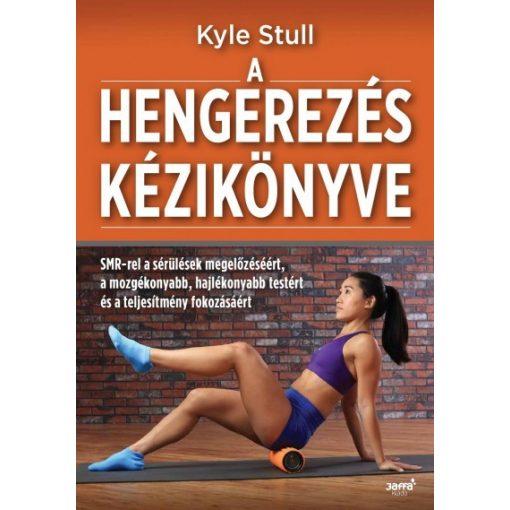 Kyle Stull: A hengerezés kézikönyve