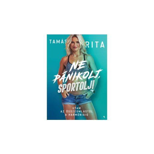 Tamás Rita: Ne pánikolj, sportolj!