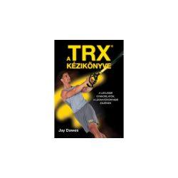 Jay Dawes: A TRX kézikönyve