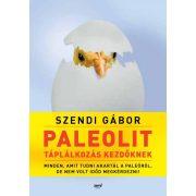 Szendi Gábor: Paleolit táplálkozás kezdőknek - második kiadás