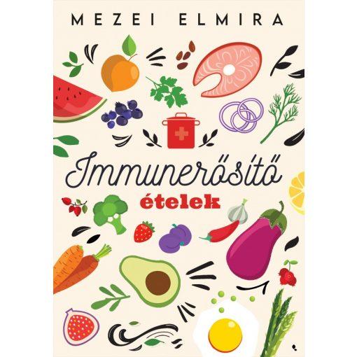 Mezei Elmira: Immunerősítő ételek