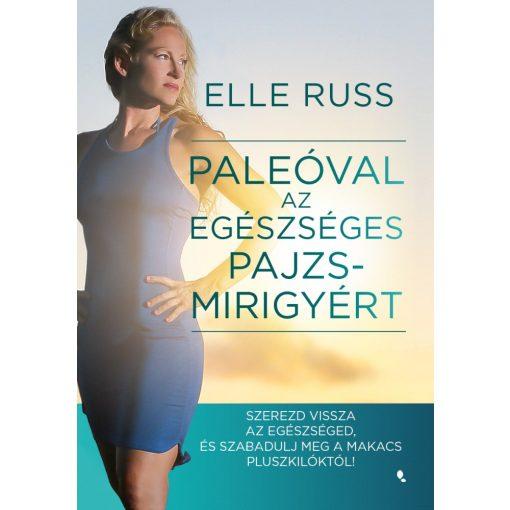 Elle Russ: Paleóval az egészséges pajzsmirigyért