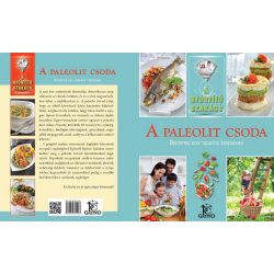 A paleolit csoda - Receptek egy tudatos étrendhez