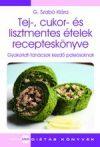 G. Szabó Klára: Tej-, cukor- és lisztmentes