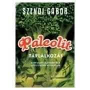 Szendi Gábor: Paleolit táplálkozás