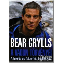 Bear Grylls: A vadon törvényei