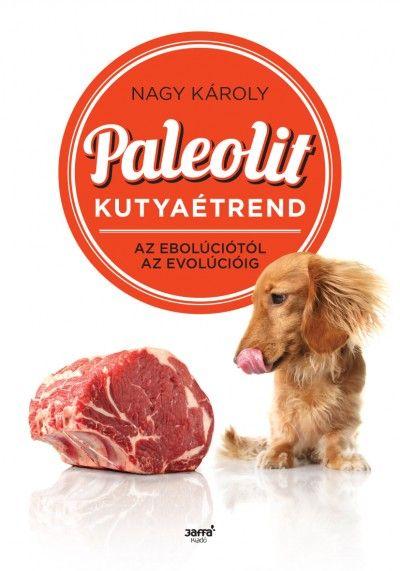 Nagy Károly: Paleolit kutyaétrend