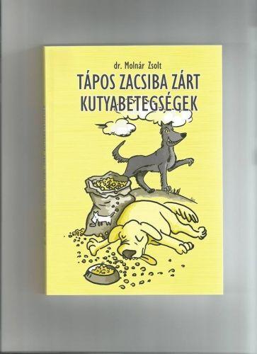 Dr. Molnár Zsolt: Tápos zacsiba zárt kutyabetegségek