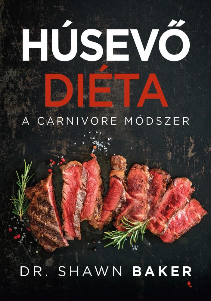 Dr. Shawn Baker: Húsevő diéta a carnivore módszer