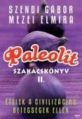 Szendi-Mezei: Paleolit szakácskönyv II.